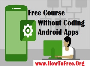 How To Create Android Apps Without Coding Advance Course Download