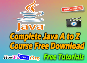 Complete Java A to Z Course Free Download