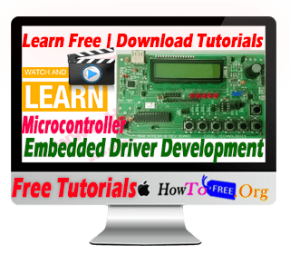 Learn Free Microcontroller – Embedded System Driver Development Tutorials