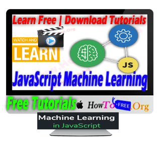 Learn Machine Learning With JavaScript Free Tutorials
