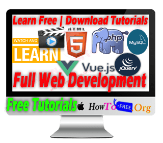 Learn Complete Web Development HTML5, CSS3, PHP, MYSQL, Vue.JS Free Tutorials