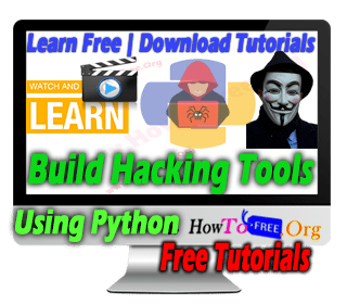 Build Hacking Tools Using Python from Scratch Tutorials For Free