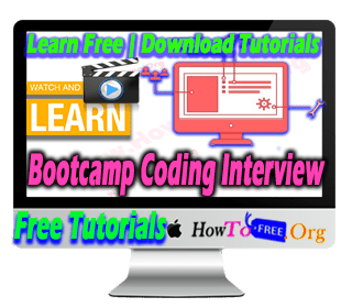 Complete Coding Interview Algorithms and Data Structures Bootcamp Tutorials For Free