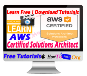 Learn Free Amazon Web Services (AWS) Certified Solutions Tutorials 2018
