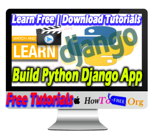 Build Python Django Real Word Application Tutorials For Free