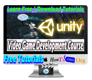Learn Complete Unity Video Game Development from Beginner to Expert Tutorials For Free