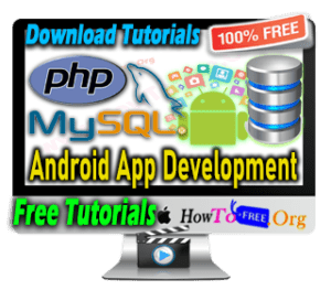 Complete Android App Development With PHP and Mysql Database Tutorials For Free