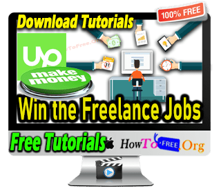 Complete Guide Freelancing Jobs on Upwork Tutorials For Free