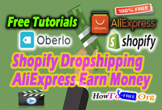 Shopify Dropshipping AliExpress Earn Money Complete Course For Free