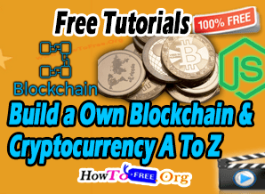 Build a Own Blockchain and Cryptocurrency A To Z Course For Free