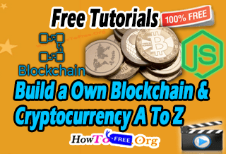 Build a Own Blockchain and Cryptocurrency A To Z Course For Free Download