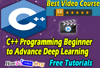 Learn Complete C++ Programming Beginner to Advance Deep Learning Course For Free