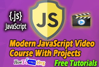 Complete Modern JavaScript Video Course From Scratch For Free