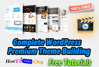 Learn Complete WordPress Premium Theme Building Free Course