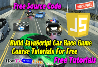Build JavaScript Driving Car Race Game With Source Code Course Tutorials For Free Download