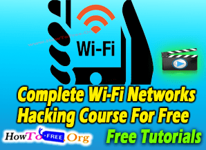 Complete Wi-Fi Networks Ethical Hacking Course For Free