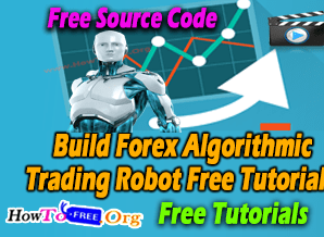 Build Forex Algorithmic Trading Robot Free Complete Course