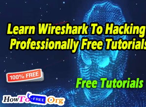 Learn Wireshark To Hacking Professionally Free Tutorials