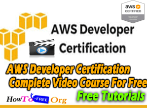 AWS Developer Certification Complete Video Course For Free