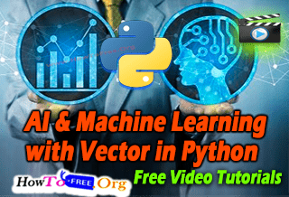 Artificial Intelligence & Machine Learning with Vector in Python