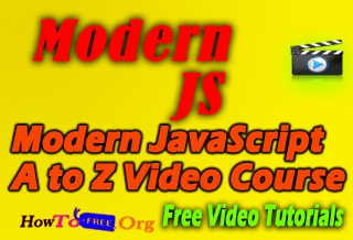 Modern JavaScript A to Z Video Course for Free-howtofree.org