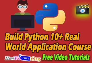Build Python 10 Real World Application Course For Free