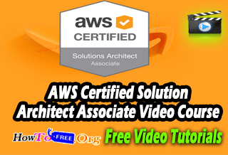 Complete AWS Certified Solution Architect Associate Video Course For Free