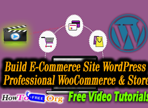 Build Complete E-Commerce Site WordPress Professional WooCommerce & Store Free Course