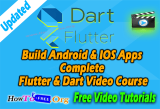 Build Android & IOS Apps Complete Flutter & Dart Video Course