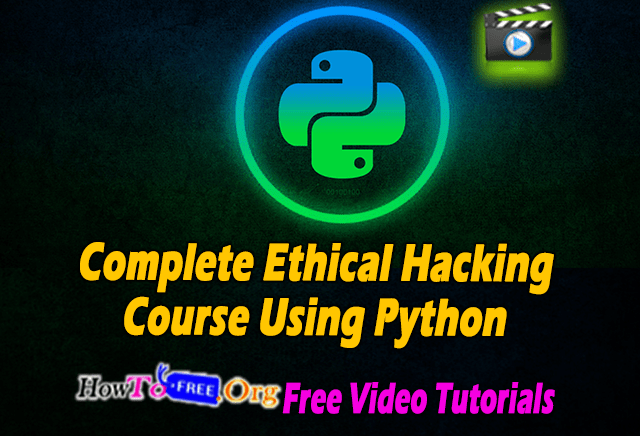 Complete Ethical Hacking Course Using Python Beginner to Advance