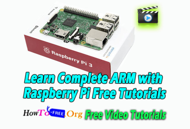 Learn Complete ARM with Raspberry Pi Free Tutorials