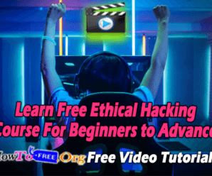 Learn Free Ethical Hacking Course For Beginners to Advance