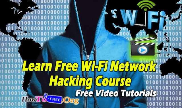 Learn Free Wi Fi Network Hacking Course