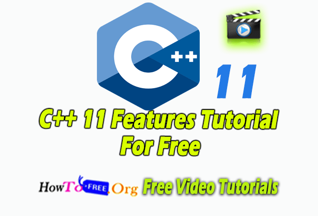 C++ 11 Features Tutorial For Free