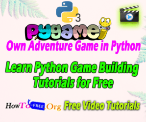 Learn Python Game Building Tutorials for Free