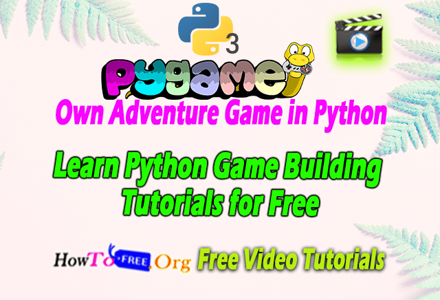 Learn-Python-Game-Building-Tutorials-for-Free