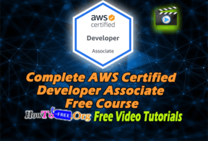 Complete AWS Certified Developer Associate Free Video Course