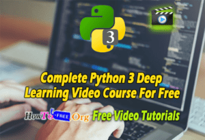 Complete Python 3 Deep Learning Video Course For Free