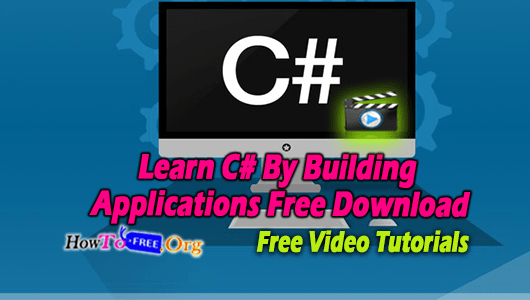 Learn C# By Building Applications Free Download
