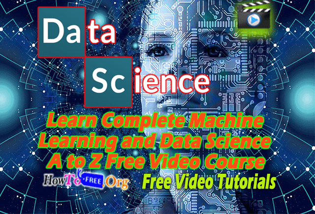 Learn Complete Machine Learning and Data Science A to Z Free Video Course Download