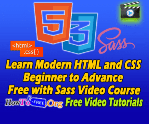 Learn Modern HTML and CSS Beginner to Advance Free with Sass Video Course