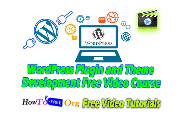 WordPress Plugin and Theme Development Free Video Course