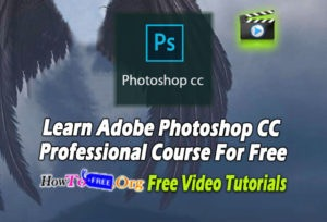 Learn Adobe Photoshop CC Professional Course For Free
