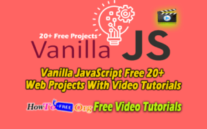 Vanilla JavaScript Free 20+ Web Projects With Video Tutorials