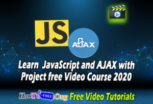 Learn JavaScript and AJAX Coding with Project Video Course 2020