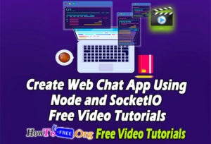 Create Web Chat App Using Node and SocketIO Free Video Tutorials