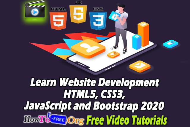 Learn Website Development HTML5, CSS3, JavaScript and Bootstrap 2020 with Project Free Video Course