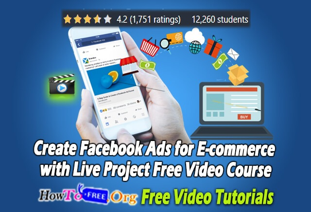 Create Facebook Ads for E-commerce with Live Project Free Video Course in 2020