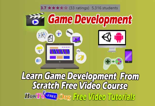 Learn Game Development  From Scratch Free Video Course