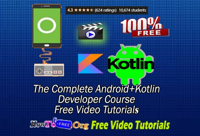Android Development The Complete Android + Kotlin Developer Course